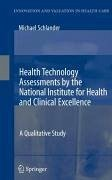 Health Technology Assessments by the National Institute for Health and Clinical Excellence (eBook, PDF) - Schlander, Michael