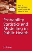 Probability, Statistics and Modelling in Public Health (eBook, PDF)