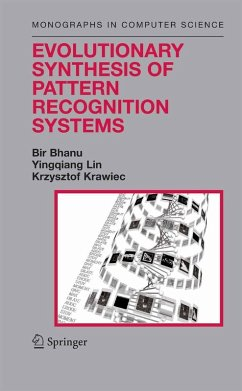 Evolutionary Synthesis of Pattern Recognition Systems (eBook, PDF) - Lin, Yingqiang; Bhanu, Bir; Krawiec, Krzysztof