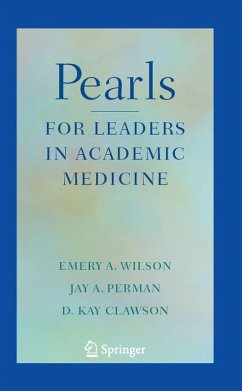 Pearls for Leaders in Academic Medicine (eBook, PDF) - Clawson, D. Kay; Wilson, Emery A.; Perman, Jay A.