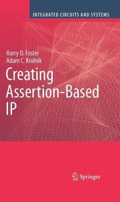 Creating Assertion-Based IP (eBook, PDF) - Krolnik, Adam C.; Foster, Harry D.