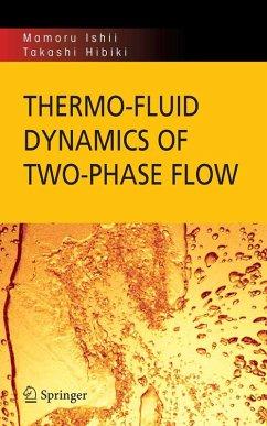 Thermo-Fluid Dynamics of Two-Phase Flow (eBook, PDF) - Ishii, Mamoru; Hibiki, Takashi