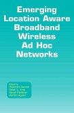 Emerging Location Aware Broadband Wireless Ad Hoc Networks (eBook, PDF)