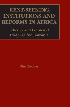 Rent-Seeking, Institutions and Reforms In Africa (eBook, PDF) - Fischer, Pius V.