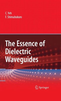 The Essence of Dielectric Waveguides (eBook, PDF) - Shimabukuro, F. I.; Yeh, C.