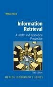 Information Retrieval: A Health and Biomedical Perspective (eBook, PDF) - Hersh, William