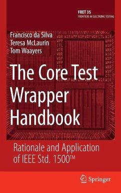 The Core Test Wrapper Handbook (eBook, PDF) - daSilva, Francisco; McLaurin, Teresa; Waayers, Tom