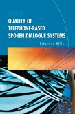Quality of Telephone-Based Spoken Dialogue Systems (eBook, PDF)
