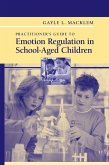 Practitioner's Guide to Emotion Regulation in School-Aged Children (eBook, PDF)