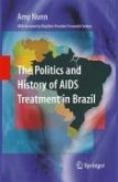 The Politics and History of AIDS Treatment in Brazil (eBook, PDF)
