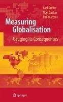 Measuring Globalisation (eBook, PDF) - Martens, Pim; Dreher, Axel; Gaston, Noel