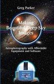 Making Beautiful Deep-Sky Images (eBook, PDF)