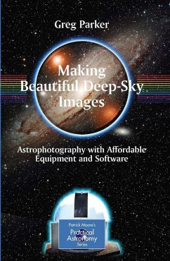 Making Beautiful Deep-Sky Images (eBook, PDF) - Parker, Greg