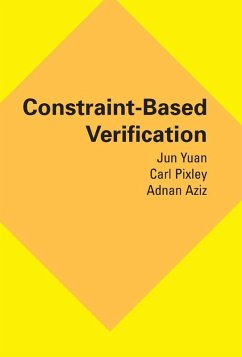 Constraint-Based Verification (eBook, PDF) - Aziz, Adnan; Pixley, Carl; Yuan, Jun