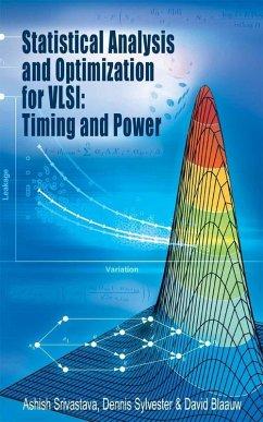 Statistical Analysis and Optimization for VLSI: Timing and Power (eBook, PDF) - Srivastava, Ashish; Blaauw, David; Sylvester, Dennis