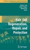 Hair Cell Regeneration, Repair, and Protection (eBook, PDF)