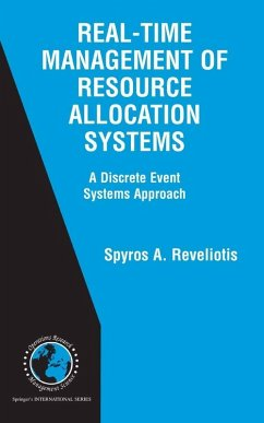Real-Time Management of Resource Allocations Systems (eBook, PDF) - Reveliotis, Spyros A.