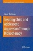 Treating Child and Adolescent Aggression Through Bibliotherapy (eBook, PDF)