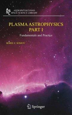 Plasma Astrophysics, Part I (eBook, PDF) - Somov, Boris V.