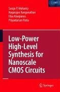 Low-Power High-Level Synthesis for Nanoscale CMOS Circuits (eBook, PDF) - Kougianos, Elias; Mohanty, Saraju P.; Patra, Priyardarsan; Ranganathan, Nagarajan