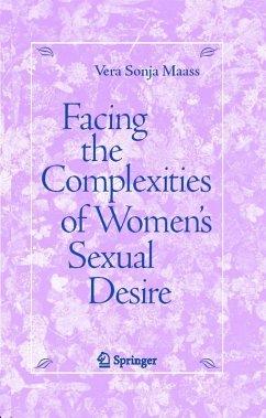 Facing the Complexities of Women's Sexual Desire (eBook, PDF) - Maass, Vera Sonja