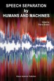 Speech Separation by Humans and Machines (eBook, PDF)