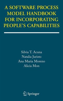 A Software Process Model Handbook for Incorporating People's Capabilities (eBook, PDF) - Acuna, Silvia T.; Juristo, Natalia; Moreno, Ana Maria; Mon, Alicia