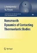 Nonsmooth Dynamics of Contacting Thermoelastic Bodies (eBook, PDF) - Awrejcewicz, Jan; Pyr'yev, Yuriy