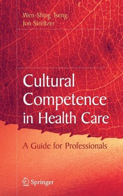 Cultural Competence in Health Care (eBook, PDF) - Streltzer, Jon; Tseng, Wen-Shing