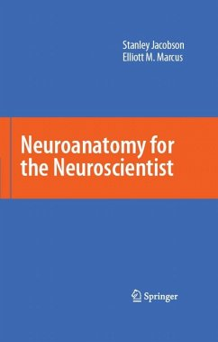 Neuroanatomy for the Neuroscientist (eBook, PDF) - Jacobson, Stanley; Marcus, Elliott M.
