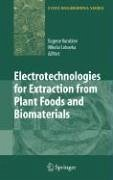 Electrotechnologies for Extraction from Food Plants and Biomaterials (eBook, PDF)