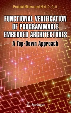 Functional Verification of Programmable Embedded Architectures (eBook, PDF) - Dutt, Nikil D.; Mishra, Prabhat