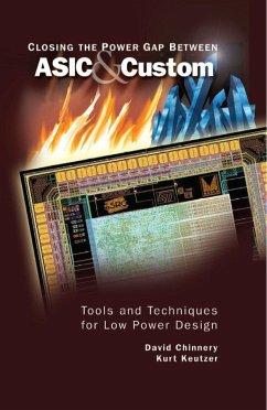 Closing the Power Gap between ASIC & Custom (eBook, PDF) - Chinnery, David; Keutzer, Kurt