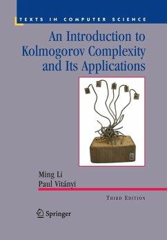 An Introduction to Kolmogorov Complexity and Its Applications (eBook, PDF) - Vitányi, Paul M. B.; Li, Ming