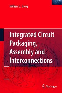 Integrated Circuit Packaging, Assembly and Interconnections (eBook, PDF) - Greig, William J.