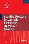 Adaptive Structural Systems with Piezoelectric Transducer Circuitry (eBook, PDF) - Tang, Jiong; Wang, Kon-Well