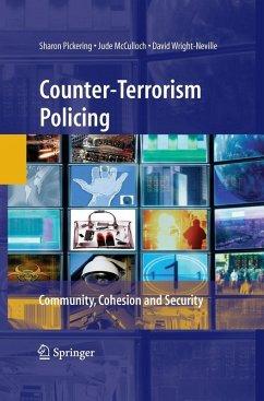 Counter-Terrorism Policing (eBook, PDF) - Wright-Neville, David; McCulloch, Jude; Pickering, Sharon