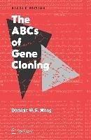 The ABCs of Gene Cloning (eBook, PDF) - Wong, Dominic