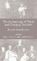 The Archaeology of Plural and Changing Identities (eBook, PDF)