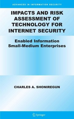Impacts and Risk Assessment of Technology for Internet Security (eBook, PDF) - Shoniregun, Charles A.