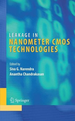 Leakage in Nanometer CMOS Technologies (eBook, PDF) - Chandrakasan, Anantha; Narendra, Siva G.