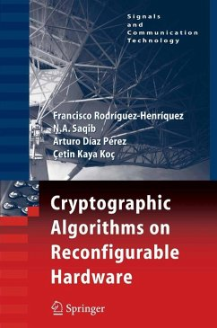 Cryptographic Algorithms on Reconfigurable Hardware (eBook, PDF) - Koç, Çetin Kaya; Pérez, Arturo Díaz; Saqib, Nazar Abbas; Rodríguez-Henríquez, Francisco