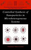 Controlled Synthesis of Nanoparticles in Microheterogeneous Systems (eBook, PDF)