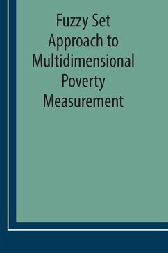 Fuzzy Set Approach to Multidimensional Poverty Measurement (eBook, PDF)