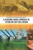 A Platform-Centric Approach to System-on-Chip (SOC) Design (eBook, PDF)