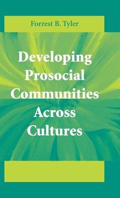 Developing Prosocial Communities Across Cultures (eBook, PDF) - Tyler, Forrest B.