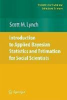 Introduction to Applied Bayesian Statistics and Estimation for Social Scientists (eBook, PDF) - Lynch, Scott M.