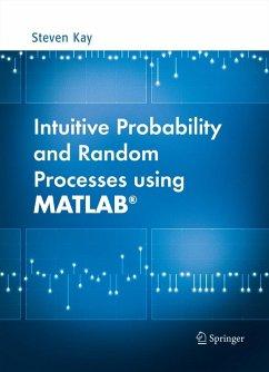 Intuitive Probability and Random Processes using MATLAB® (eBook, PDF) - Kay, Steven