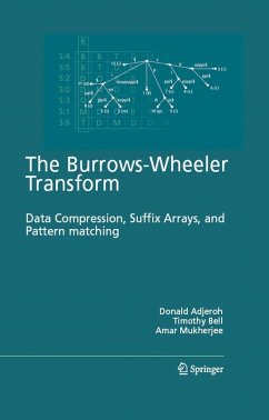 The Burrows-Wheeler Transform: Data Compression, Suffix Arrays, and Pattern Matching (eBook, PDF) - Mukherjee, Amar; Adjeroh, Donald; Bell, Tim