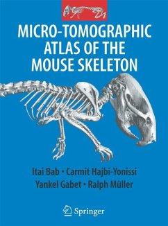 Micro-Tomographic Atlas of the Mouse Skeleton (eBook, PDF) - Bab, Itai A.; Hajbi-Yonissi, Carmit; Gabet, Yankel; Müller, Ralph